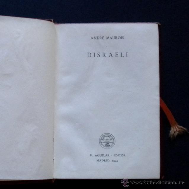 Libros de segunda mano: PCBROS - DISRAELI - ANDRÉ MAUROIS - ED. M. AGUILAR - COLEC. CRISOL Nº 1 - 1944 - 486 PÁGS. - Foto 2 - 44361801