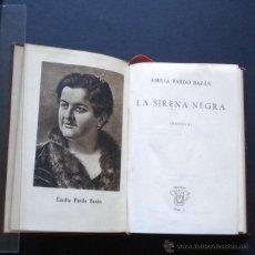 Libros de segunda mano: PCBROS - LA SIRENA NEGRA - EMILIA PARDO BAZÁN ED. M. AGUILAR - COLEC. CRISOL Nº 6 - 1ª ED. - 1943. Lote 44363868