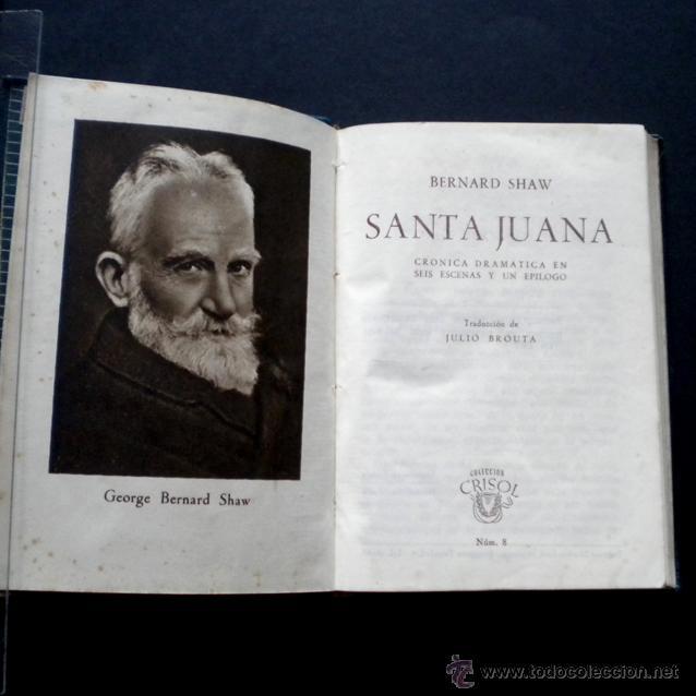 PCBROS - SANTA JUANA - CRÍT. DRAMÁT...- BERNAD SHAW -ED. M. AGUILAR - CRISOL Nº 8 - 1ª ED. - 1943 (Libros de Segunda Mano (posteriores a 1936) - Literatura - Narrativa - Otros)