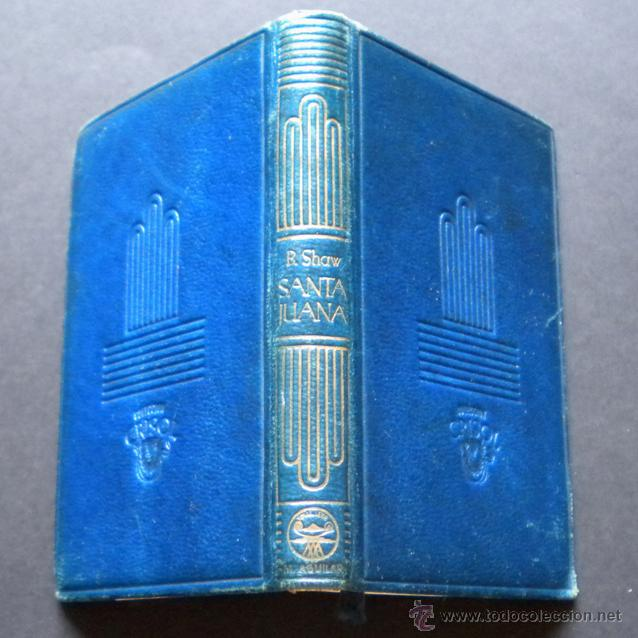 Libros de segunda mano: PCBROS - SANTA JUANA - CRÍT. DRAMÁT...- BERNAD SHAW -ED. M. AGUILAR - CRISOL Nº 8 - 1ª ED. - 1943 - Foto 3 - 44363901