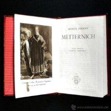 Libros de segunda mano: PCBROS - METTERNICH - ARTHUR HERMAN ED.M. AGUILAR - COLEC. CRISOL Nº 9 - AÑO: 1943 . Lote 44364050