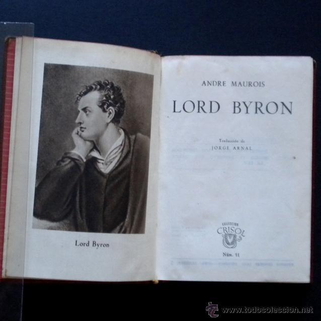 PCBROS - LORD BYRON - ANDRÉ MAUROI - ED. M. AGUILAR -COLEC. CRISOL Nº 11 - 1944 - 668 PAGS (Libros de Segunda Mano (posteriores a 1936) - Literatura - Narrativa - Otros)