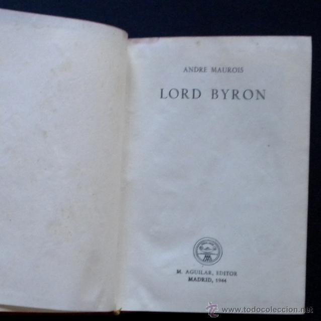 Libros de segunda mano: PCBROS - LORD BYRON - ANDRÉ MAUROI - ED. M. AGUILAR -COLEC. CRISOL Nº 11 - 1944 - 668 PAGS - Foto 2 - 44365215