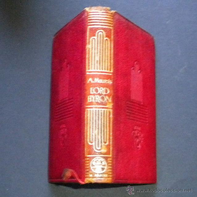 Libros de segunda mano: PCBROS - LORD BYRON - ANDRÉ MAUROI - ED. M. AGUILAR -COLEC. CRISOL Nº 11 - 1944 - 668 PAGS - Foto 3 - 44365215