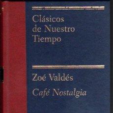 Libros de segunda mano: CAFE NOSTALGIA - ZOE VALDES *. Lote 44366370