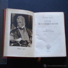 Libros de segunda mano: PCBROS - LUCIA DE LAMMERMOOR - WALTER SCOTT - ED. M. AGUILAR - 1ª ED. - COLEC. CRISOL Nº 12 1943. Lote 44368419