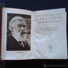 Libros de segunda mano: PCBROS - CUENTISTAS CATALANES CONTEMPORANEOS - ED. M. AGUILAR - 1ª ED. - COLEC. CRISOL Nº 63 - 1944 . Lote 44381658