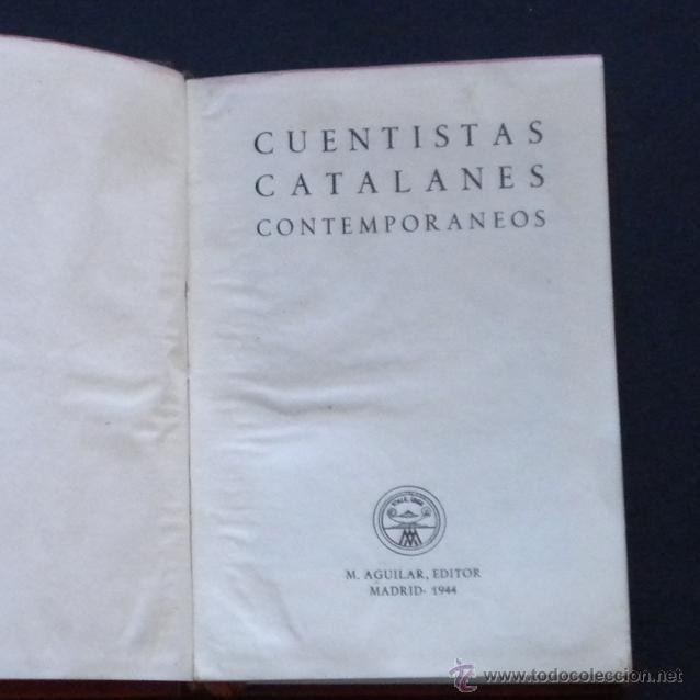 Libros de segunda mano: PCBROS - CUENTISTAS CATALANES CONTEMPORANEOS - ED. M. AGUILAR - 1ª ED. - COLEC. CRISOL Nº 63 - 1944 - Foto 2 - 44381658