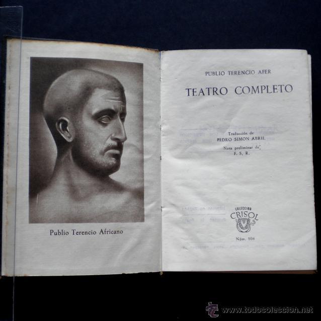 PCBROS - TEATRO COMPLETO - PUBLIO TERENCIO AFER - ED. M. AGUILAR 1ª ED. -COL. CRISOL Nº 104 - 1945 (Libros de Segunda Mano (posteriores a 1936) - Literatura - Narrativa - Otros)