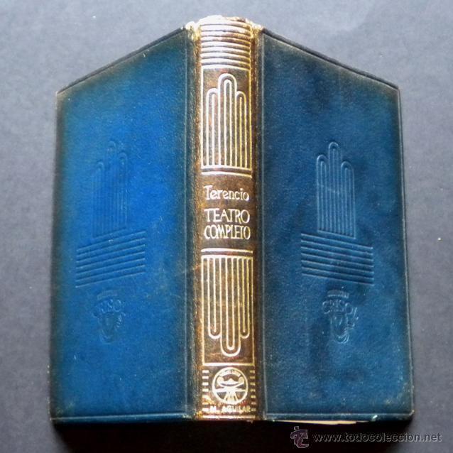 Libros de segunda mano: PCBROS - TEATRO COMPLETO - PUBLIO TERENCIO AFER - ED. M. AGUILAR 1ª ED. -COL. CRISOL Nº 104 - 1945 - Foto 3 - 44385212