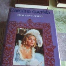 Libros de segunda mano: CAROLINA QUERIDA. CECIL SAINT- LAURENT. EST4B2. Lote 44423461