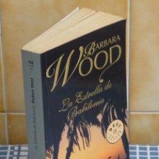 Libros de segunda mano: LA ESTRELLA DE BABILONIA .- POR BARBARA WOOD. Lote 44587601