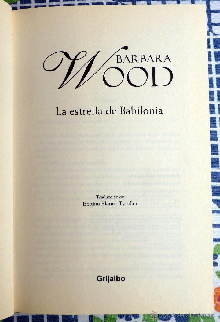 Libros de segunda mano: LA ESTRELLA DE BABILONIA .- Por Barbara WOOD - Foto 3 - 44625114