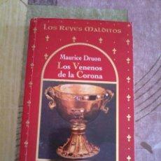 Livros em segunda mão: LOS VENENOS DE LA CORONA. LOS REYES MALDITOS. MAURICE DRUON. EST17B3. Lote 44727670