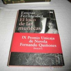 Libros de segunda mano: EL LOCO DE LAS MUÑECAS.EMPAR FERNANDEZ.EDITORIAL ALIANZA LITERARIA 2008. Lote 44729612