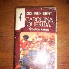 Libros de segunda mano: SAINT-LAURENT, CECIL. CAROLINA QUERIDA : [SEGUNDA PARTE]. Lote 44744792