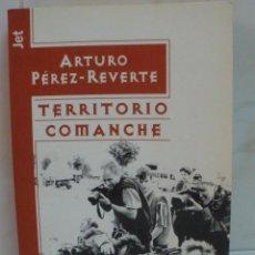 Libri di seconda mano: TERRITORIO COMANCHE. ARTURO PÉREZ REVERTE. DEBOLSILLO . Lote 44785210