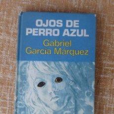 Libros de segunda mano: LIBRO OJOS DE PERRO AZUL, AUTOR GABRIEL GARCÍA MÁRQUEZ, EDITORIAL PLAZA & JANÉS, AÑO 1974. Lote 44877431
