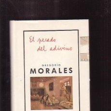 Libros de segunda mano: EL PECADO DEL ADIVINO / GREGORIO MORALES. Lote 44884344