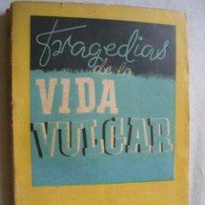 Libros de segunda mano: TRAGEDIAS DE LA VIDA VULGAR. FERNÁNDEZ FLÓREZ, W. 1942. . Lote 44925071