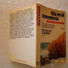 Livros em segunda mão: JOSE MARIA GIRONELLA - CITA EN EL CEMENTERIO NJ.E. Lote 44981257