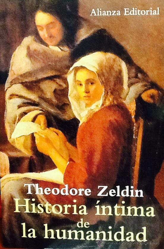 Resultado de imagen para theodore zeldin historia intima humanidad imagenes