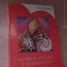 Libros de segunda mano - ENTRE EL VOLCÁN Y LA CARACOLA. LUIS DIEGO CUSCOY. TIGOTA. - 45099629