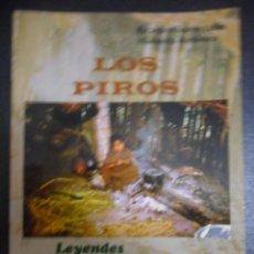 Libros de segunda mano: LOS PIROS. LEYENDAS. CUENTOS. MITOS. RICARDO ALVAREZ LOBO. TRADUCION Y CLESNEU: JOSE ALVAREZ LOBO, D. Lote 122001904