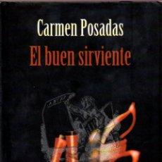 Libros de segunda mano: EL BUEN SIRVIENTE CARMEN POSADAS CIRCULOS DE LECTORES. Lote 45217428