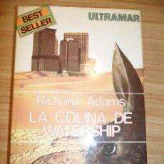 Libros de segunda mano: LA COLINA DE WATERSHIP (RICHARD ADAMS) ULTRAMAR BEST SELLER - 1ª EDICIÓN EN TAPA DURA. Lote 45542849