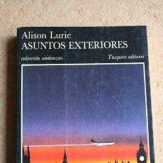 Libros de segunda mano: ASUNTOS EXTERIORES. ALISON LURIE. TUSQUETS, 1987. PREMIO PULITZER 1985.. Lote 45594213