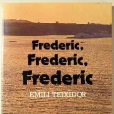 Libros de segunda mano: FREDERIC, FREDERIC. FREDERIC - TEIXIDOR, EMILI. Lote 45621583