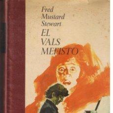 Livros em segunda mão: EL VALS MEFISTO. FRED MUSTARD STEWART. PLAZA & JANÉS 1973. (RF.MA)B/20. Lote 45719497
