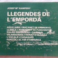 Libros de segunda mano: LLEGENDES DE L'EMPORDÀ: AGULLANA MAÇANET DE CABRENYS LLANÇÀ L'ESCALA CADAQUÉS DARNIUS ETC 1980. Lote 45782741