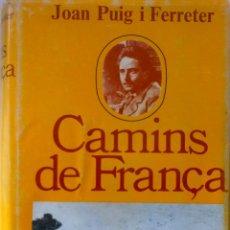 Libros de segunda mano: CAMINS DE FRANÇA- JOAN PUIG I FERRATER-PROBA BARCELONA- 1ª EDICIÓN DESPUES DE LA GUERRA 1976. Lote 45789632