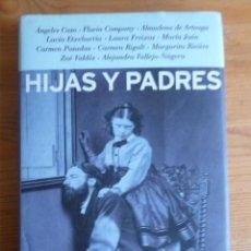 Libros de segunda mano: HIJAS Y PADRES. VARIAS AUTORAS. MARTINEZ ROCA- 1999 214 PAG. Lote 45818351