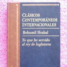 Libros de segunda mano: CLASICOS CONTEMPORANEOS EDITORIAL PLANETA 1997 YO QUE HE SERVIDO AL REY DE INGLATERRA BOHUMIL HRABAL. Lote 45850135