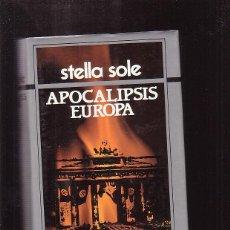 Libros de segunda mano: STELLA SOLE / CENIZAS DEL ALBA - APOCALIPSIS EUROPA. Lote 45879990