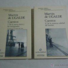 Libros de segunda mano: MARTIN DE UGALDE , CUENTOS ( DE LA NUEVA TIERRA Y LOS IMIGRANTES DE LA INMENSA SOLEDAD DEL HOMBRE ). Lote 45952727