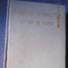 Libros de segunda mano: NOVELAS MADRILEÑAS- PEDRO DE REPIDE- AFRODISIO AGUADO-1ª EDIC. 1964. Lote 45959043