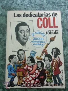 LAS DEDICATORIAS DE COLL. JOSE LUIS COLL, 1979 (Libros de Segunda Mano (posteriores a 1936) - Literatura - Narrativa - Otros)