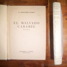 Libros de segunda mano: FERNÁNDEZ FLÓREZ, WENCESLAO. EL MALVADO CARABEL : NOVELA. Lote 46168294