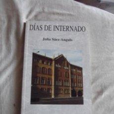 Livros em segunda mão: DIAS DE INTERNADO POR JULIA SAEZ - ANGULO. Lote 46169487