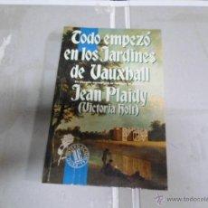 Libros de segunda mano: JEAN PLAIDY (VICTORIA HOLT), TODO EMPEZO EN LOS JARDINES DE VAUXHALL, 1992. Lote 46170835