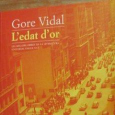 Libros de segunda mano: L´EDAT D´OR DE GORE VIDAL (EDICIONS 62). Lote 46192997