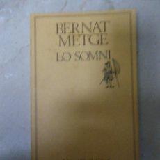 Libros de segunda mano: LO SOMNI, BERNAT METGE. ED 62 I LA CAIXA. 1980. Lote 46207904