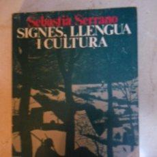 Libros de segunda mano: SIGNES, LLENGUA I CULTURA, SEBASTIÀ SERRANO.. ED. 62,1980. Lote 46207983