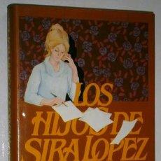 Libros de segunda mano: LOS HIJOS DE SIRA LÓPEZ POR JOSÉ LUIS MARTÍN VIGIL DE CÍRCULO DE LECTORES EN BARCELONA 1981. Lote 46233225