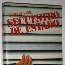 Libros de segunda mano: SECUESTRO DE ESTADO POR JOSÉ LUIS MARTÍN VIGIL DE CÍRCULO DE LECTORES EN BARCELONA 1983. Lote 46233314