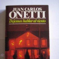 Libros de segunda mano: DEJEMOS HABLAR AL VIENTO - JUAN CARLOS ONETTI - 1979 - 254 PÁGINAS - CASTELLANO. Lote 46233446